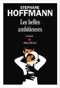 Les belles ambitieuses par Stéphane Hoffmann