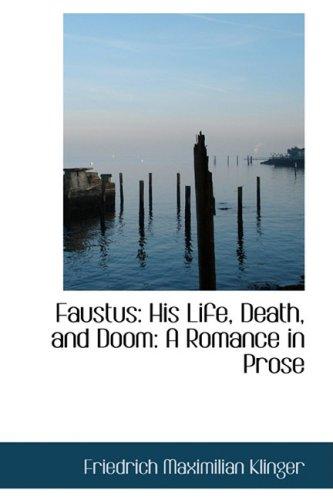 Faustus: His Life, Death, and Doom: A Romance in Prose