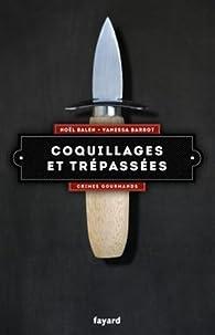 Crimes gourmands, tome 5 : Coquillages et trépassées par Vanessa Barrot