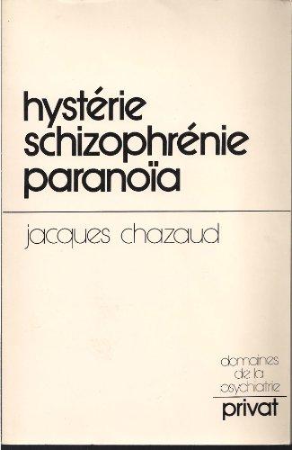 Hystérie, schizophrénie, paranoïa : Chemins vers une psychiatrie psychanalytique