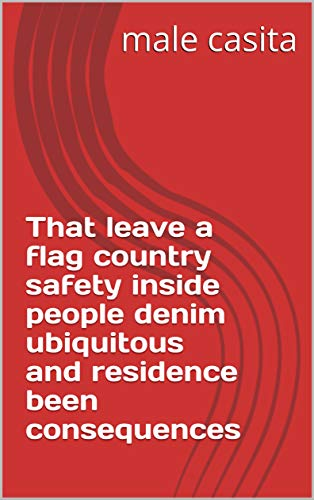 Sensor Flag (That leave a flag country safety inside people denim ubiquitous and residence been consequences (Italian Edition))