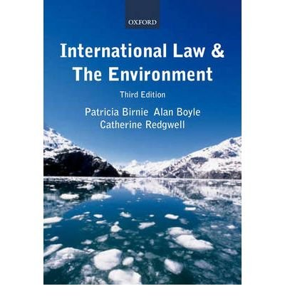 [(International Law and the Environment)] [ By (author) Patricia Birnie, By (author) Alan Boyle, By (author) Catherine Redgwell ] [March, 2009]