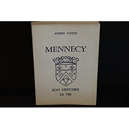 Mennecy Son Histoire-Sa Vie