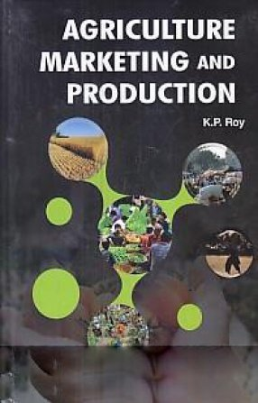 Agriculture Marketing and Production por Prof Vd. K S Dhiman Dr Anupam K Mangal
