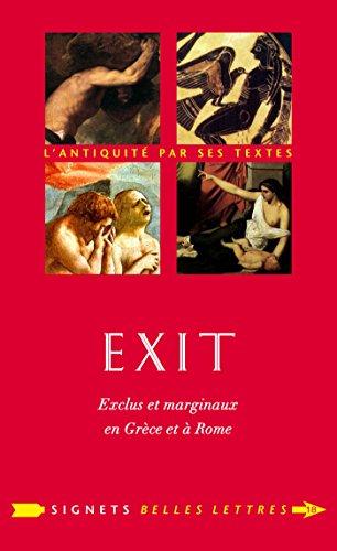 Exit !: Exclus et marginaux en Grèce et à Rome (Signets Belles Lettres t. 18)