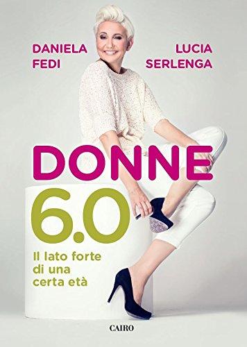 Donne 6.0. Il lato forte di una certa età