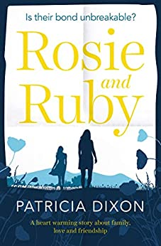 Rosy and Ruby: a heartwarming story about family, love and friendship by [Dixon, Patricia]