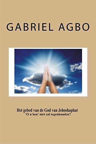 Het gebed van de God van Jehoshaphat 'O u hen' niet zal tegenhouden? (Dutch Edition)
