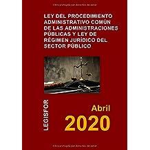 Ley del Procedimiento Administrativo Común y Ley de Régimen Jurídico: Ley 39/2015 y Ley 40/2015