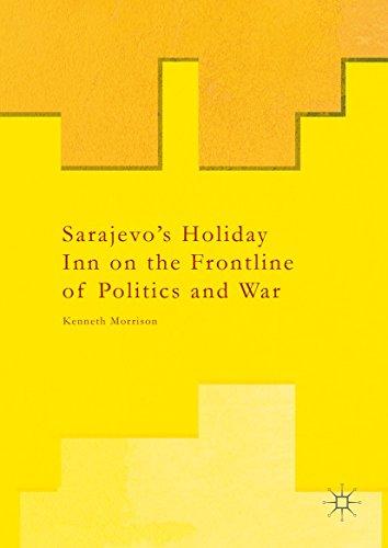 sarajevos-holiday-inn-on-the-frontline-of-politics-and-war
