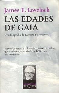 Las edades de Gaia: Una biografía de nuestro planeta vivo par James Lovelock