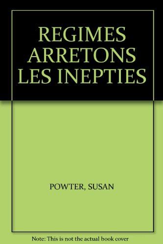REGIMES ARRETONS LES INEPTIES