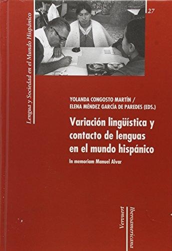 Variación lingüística y contacto de lenguas en el mundo hispánico: in memoriam Manuel Alvar (Lengua y sociedad en el mundo hispánico)