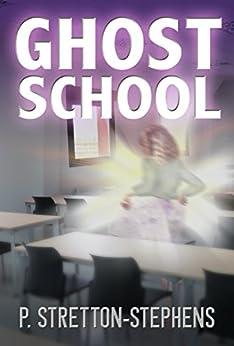 Ghost School by [Stretton-Stephens, P.]