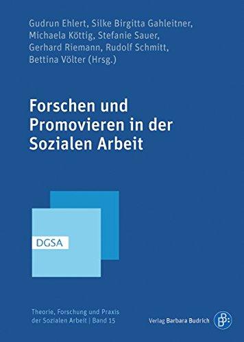 Forschen und Promovieren in der Sozialen Arbeit (Theorie, Forschung und Praxis der Sozialen Arbeit)