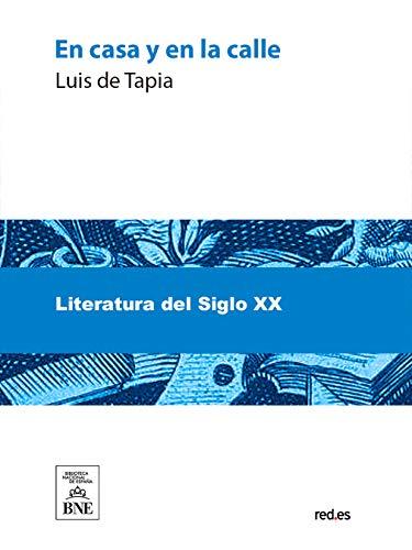 En casa y en la calle por Luis de Tapia