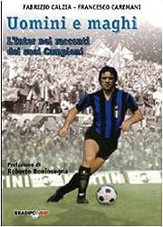 Uomini e maghi. La storia dell'Inter attraverso i suoi campioni