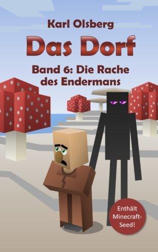 Das Dorf Band 6: Die Rache des Endermans Kleines Dorf