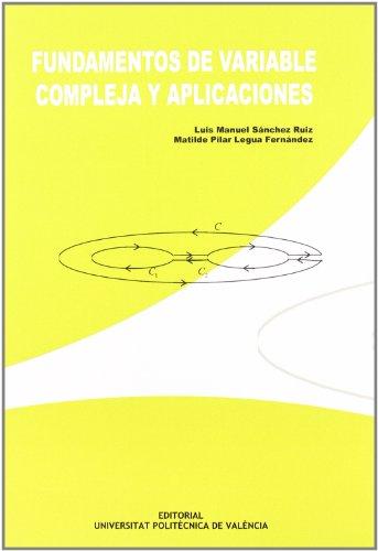 Fundamentos de Variable Compleja y Aplicaciónes por Matilde Pilar Legua Fernández