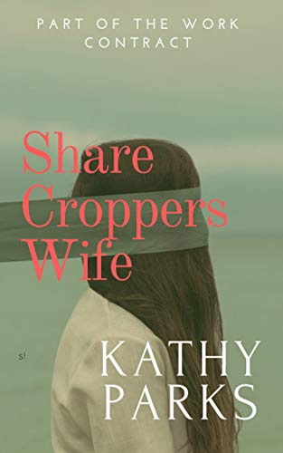 Share Croppers Wife: Part Of The Work Contract