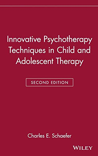 Innovative Psychotherapy Techniques in Child and Adolescent Therapy (Wiley Series on Personality Processes)