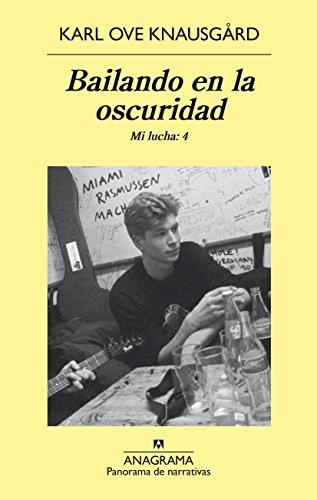 Bailando en la oscuridad. Mi lucha vol.4 (Panorama de narrativas) (Spanish Edition)