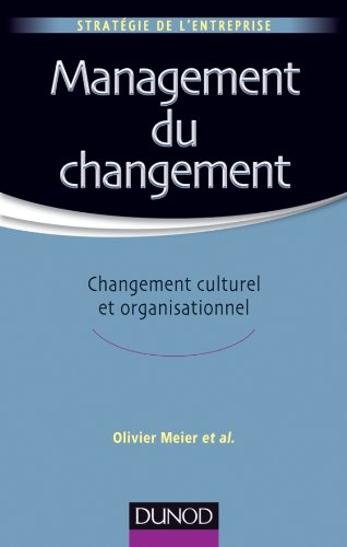 Management du changement - Changement culturel et organisationnel par Olivier Meier