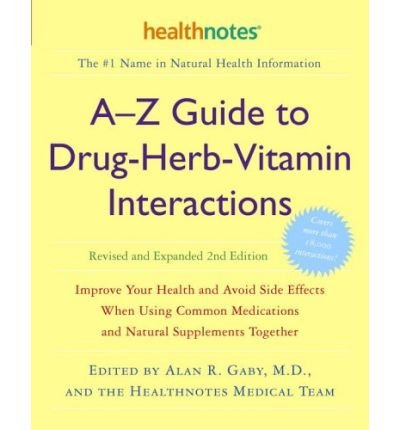 { A-Z Guide to Drug-Herb-Vitamin Interactions: Improve Your Health and Avoid Side Effects When Using Common Medications and Natural Supplements Together Paperback } Gaby, Alan R ( Author ) Feb-28-2006 Paperback
