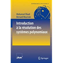 Introduction à la résolution des systèmes polynomiaux (Mathématiques et Applications, Band 59)