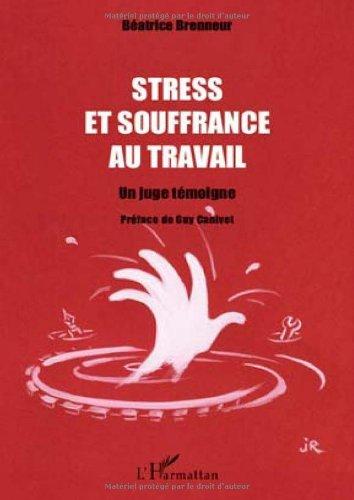 Stress et souffrance au travail : Un jug...
