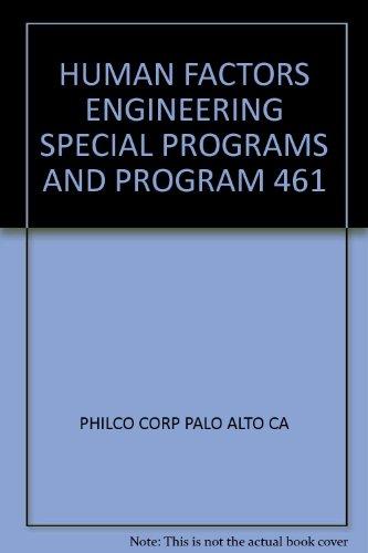 HUMAN FACTORS ENGINEERING SPECIAL PROGRAMS AND PROGRAM 461