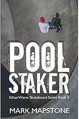 Pool Staker: An Ethan Wares Skateboard Series Book 3 Paperback
