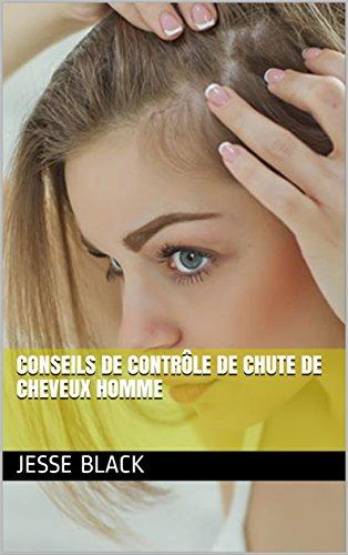 Conseils de contrôle de chute de cheveux Homme par Jesse  Black
