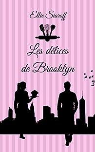 les délices de Brooklyn par Ellie Siaroff