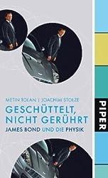 Geschüttelt. nicht gerührt: James Bond und die Physik von Tolan. Metin (2008) Gebundene Ausgabe
