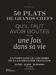50 plats de grands chefs qu'il faut avoir goûtés une fois dans sa vie par Helene Luzin