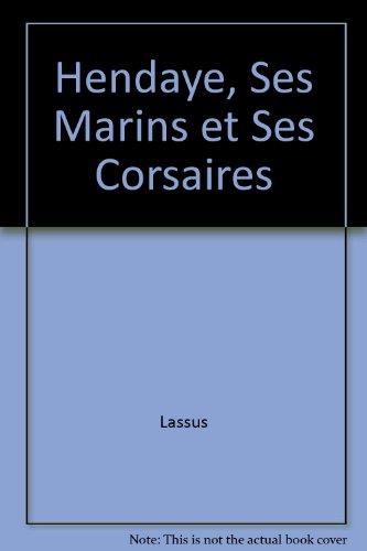 Hendaye, Ses Marins et Ses Corsaires