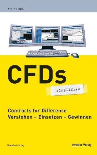 CFDs simplified: Contracts for Difference. Verstehen - Einsetzen - Gewinnen von Riße. Stefan (2006) Taschenbuch