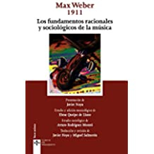 Los fundamentos racionales y sociológicos de la música (Clásicos - Clásicos Del Pensamiento)