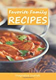 Favorite Family Recipes: Record and Preserve All Your Treasured Recipes