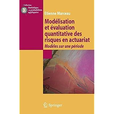 Modélisation et évaluation des risques en actuariat : Modèles sur une période