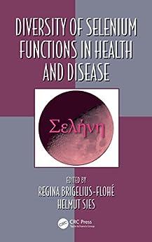 Diversity Of Selenium Functions In Health And Disease (oxidative Stress And Disease Book 38) por Regina Brigelius-flohe epub