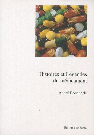 Histoires et légendes du médicament