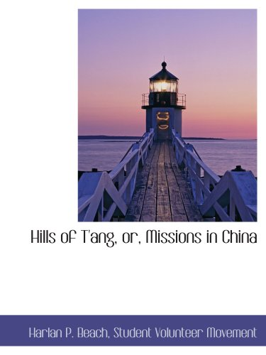 Hills of T'ang, or, Missions in China