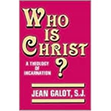 Who Is Christ a Theology of the Incarnation by Jean Galot (1981-12-01)