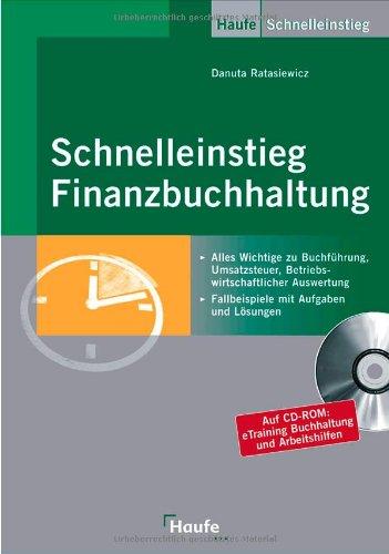 Schnelleinstieg Finanzbuchhaltung: Alles Wichtige zu Buchführung, Umsatzsteuer, Betriebswirtschaftlicher Auswertung