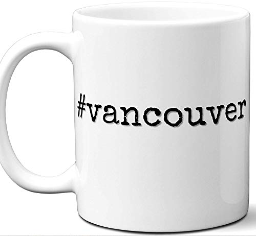 #vancouver Gift Hashtag Mug. Cool, Hip, Unique Vancouver, Washington, United States City Hash Tag Themed Tea Cup Men Women Fan Lover Birthday Mothers Day Fathers Day Christmas Coworker.