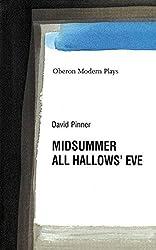 All Hallows' Eve: AND Midsummer (Oberon Modern Plays)