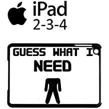 Guess What I Need Rude Sex Cool Funny Hipster Swag Case Back Cover Funda Negro Blanc Para iPad 2 3 4 Tablet White