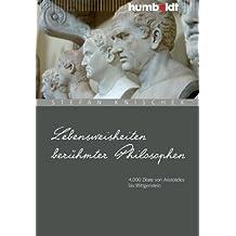Lebensweisheiten berühmter Philosophen.: 4000 Zitate von Aristoteles bis Wittgenstein